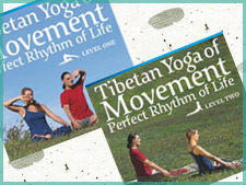 Tibetan Yoga of Movement: Level One and Two DVDs now Available!!